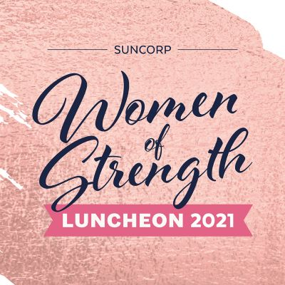 Suncorp Women of Strength Luncheon featuring The Hon Julie Bishop  2021