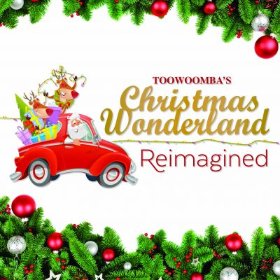 Toowoomba\'s Christmas Wonderland: Reimagined 2020