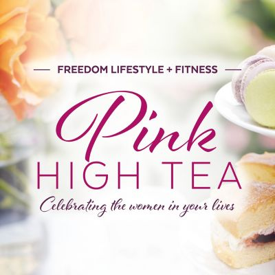 Freedom Lifestyle and Fitness Pink High Tea 2021