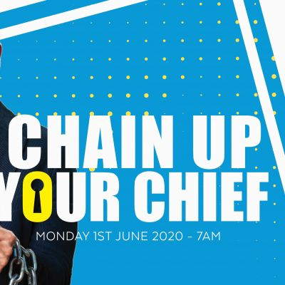 Chain Up Your Chief 2020