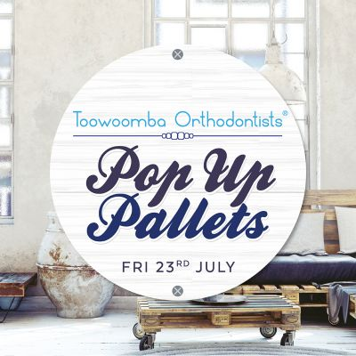 Toowoomba Orthodontists Pop up Pallets - Makers Registration 2021