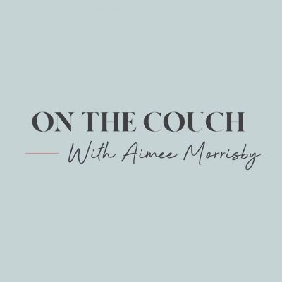 On the Couch with Aimee Morrisby 2019