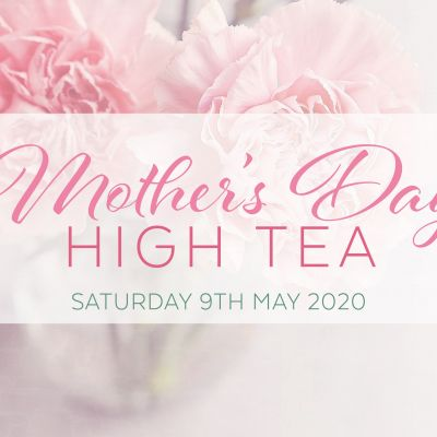 Mother\'s Day High Tea 2020