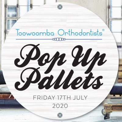 Toowoomba Orthodontists Pop Up Pallets 2020