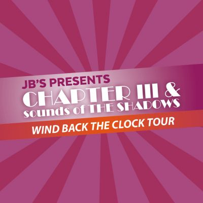 JB\'s Presents Chapter III  & sounds of The Shadows Tribute Band Wind Back The Clock Tour 2021